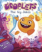 Droplets. The Icy Jokes