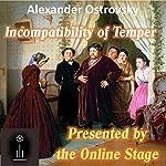 Incompatibility of Temper | Alexander Ostrovsky,Ethyl Voynich