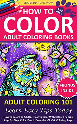 Amazon.com: How To Color Adult Coloring Books - Adult Coloring 101 ...