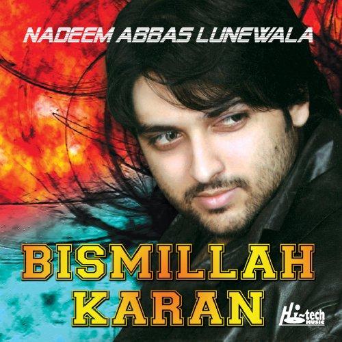 Download bismillah karan nadeem abbas lunewala official video. Mp3.