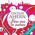 Merci pour les souvenirs | Livre audio Auteur(s) : Cecelia Ahern Narrateur(s) : Marine Royer