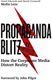 Propaganda Blitz: How the Corporate Media Distort Reality