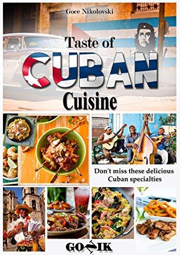 Taste of Cuban Cuisine (Latin American Cuisine Book 5) by Goce Nikolovski