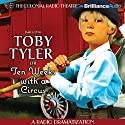 Toby Tyler or Ten Weeks with a Circus: A Radio Dramatization Radio/TV Program by James Otis Narrated by Derek Aalerud, J.T. Turner,  The Colonial Radio Players