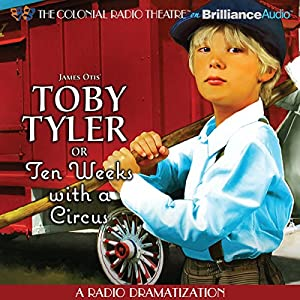 Toby Tyler or Ten Weeks with a Circus Radio/TV Program