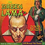 The Man Who Wasn't There & Death's Head Face: The Green Lama, Book 3 | Kendell Foster Crossen