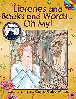 Libraries and Books and Words...Oh My! by [Rigby-Wilcox, Carey]