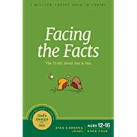 Facing the Facts: The Truth about Sex and You: 4