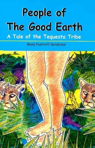 People of the Good Earth: A tale of the Tequesta Tribe