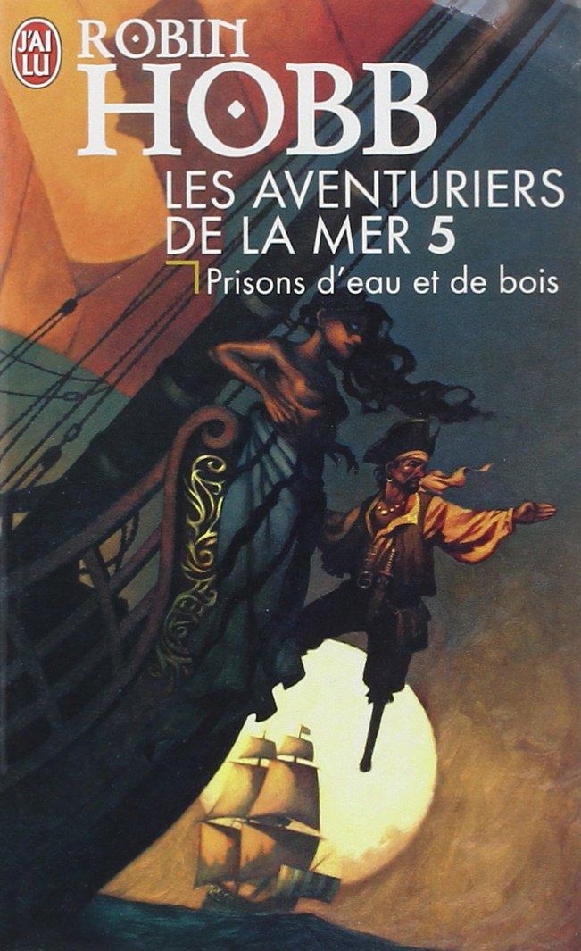 Amazonfr Les Aventuriers De La Mer Tome 5 Prisons Deau Et De