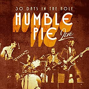 Humble Pie - Live - 30 Days In The Hole - Amazon.com Music