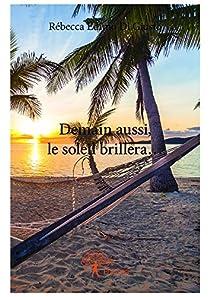 Demain aussi, le soleil brillera... par Edimo Di Giusto