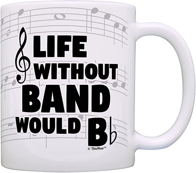 Funny Music Gifts Life Without Band Would B Flat Violin Drum Tuba Horn Gift Coffee Mug Tea Cup Notes Kitchen Dining Amazon Com