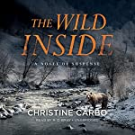 The Wild Inside: A Novel of Suspense | Christine Carbo