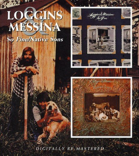 Loggins And Messina -  So Fine / Native Sons
