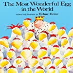 The Most Wonderful Egg in the World  | Helme Heine
