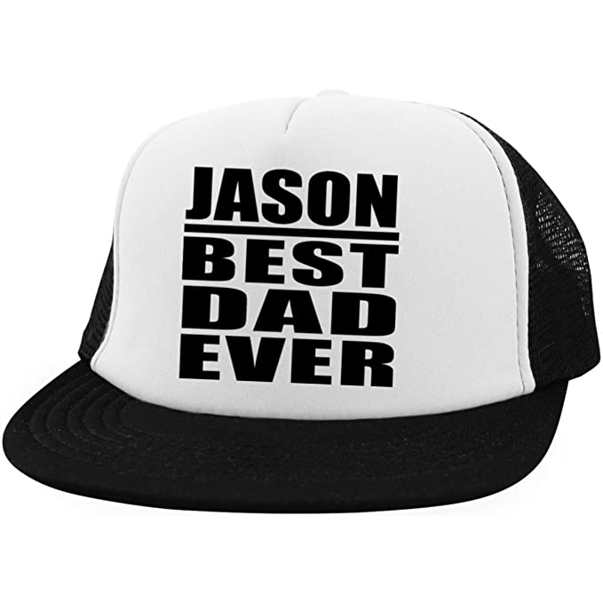 Dad Hat Jason Best Dad Ever - Trucker Hat Golf Baseball Cap Best Funny Gag  Gift Idea for Father B-Day Men Birthday Christmas Xmas Anniversary from  Daughter ... f0b64655698