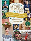 roman recipes - As the Romans Do: Authentic and reinvented recipes from the Eternal City