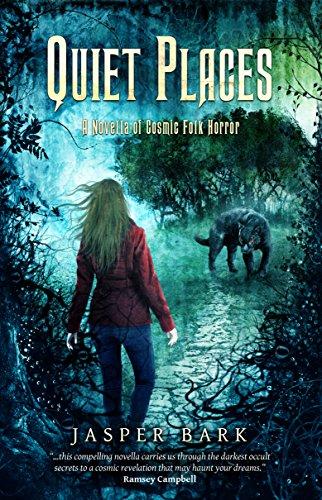 Quiet Places: A Novella of Cosmic Folk Horror ()