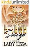 Wife Of A H-Town Savage: A Hood Love: Standalone