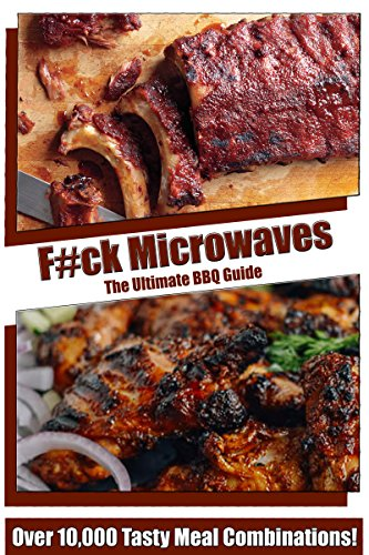Amazon com: F#ck Microwaves: The Ultimate BBQ Guide eBook: Jake