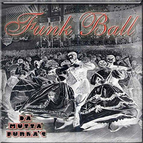 Mutta Kanaal Songs Mp3: Funk Ball By Da' Mutta' Funka's On Amazon Music