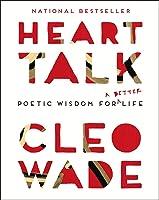 Heart Talk: Poetic Wisdom For A Better