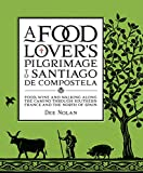 A Food Lover's Pilgrimage to Santiago De Compostela