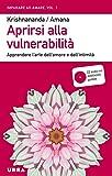 Aprirsi alla vulnerabilità. Apprendere l'arte dell'amore e dell'intimità. Con CD Audio