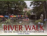 River Walk, Lewis F. Fisher, 1893271412