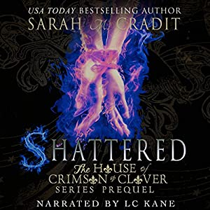 Shattered: The House of Crimson and Clover Book Series Prequel Audiobook