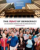 img - for The Irony of Democracy: An Uncommon Introduction to American Politics by Louis Schubert (2015-01-01) book / textbook / text book