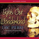 Lights Out in Wonderland | D B C Pierre