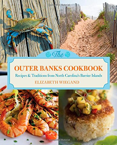 Outer Banks Cookbook: Recipes & Traditions From North Carolina's Barrier Islands by Globe Pequot