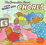 The Berenstain Bears and the Trouble with Chores, Stan Berenstain, 0060573821