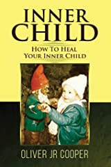 Inner Child : How To Heal Your Inner Child Kindle Edition