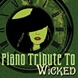 Piano Tribute to Wicked the Musical