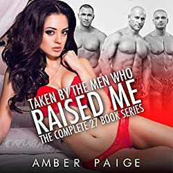 Taken by the Men Who Raised Me: The Complete 27 Book Series
