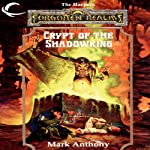 Crypt of the Shadowking: Forgotten Realms: The Harpers, Book 6 | Mark Anthony