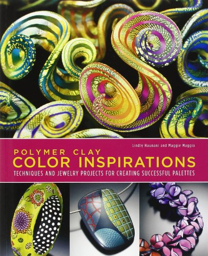 - Polymer Clay Color Inspirations: Techniques and Jewelry Projects for Creating Successful Palettes