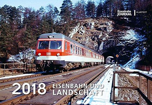 Eisenbahn und Landschaft 2018: Kalender 2018