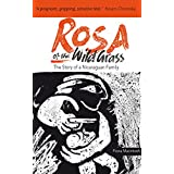 Rosa of the Wild Grass: The Story of a Nicaraguan family