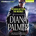 The Recruit: The Morcai Battalion, Book 2 Audiobook by Diana Palmer Narrated by Todd McLaren