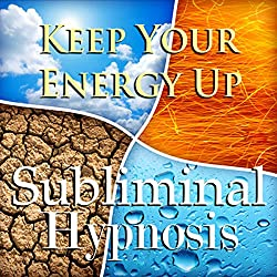 Keep Your Energy Up with Subliminal Affirmations