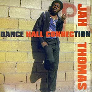 Jah Thomas Dance Hall Connection