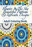 img - for Flowers In the Sky Beautiful Patterns & Intricate Designs Adult Coloring Book: Travel Size Stress Relieving Images book / textbook / text book
