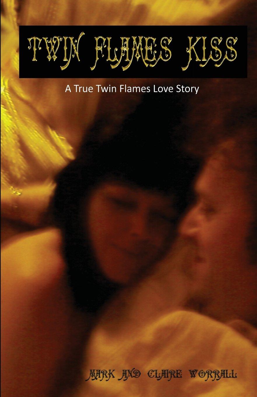 Twin Flames Kiss: A True Twin Flames Love Story PDF