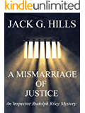 A Mismarriage of Justice: An Inspector Rudolph Riley Mystery