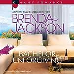 Bachelor Unforgiving: Bachelors in Demand | Brenda Jackson