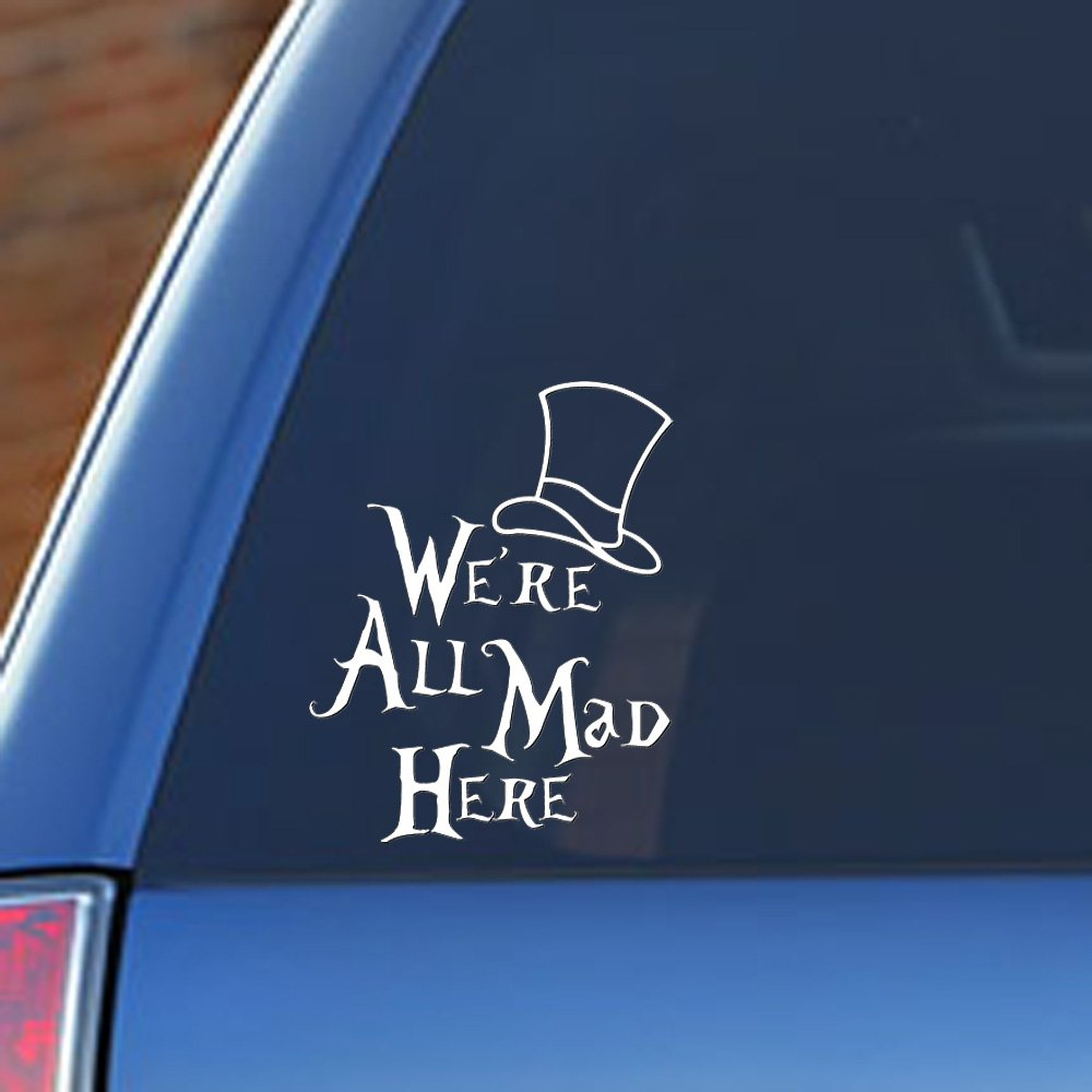 Alice in Wonderland - We're All Mad Here, vinyl car decal Signage Cafe